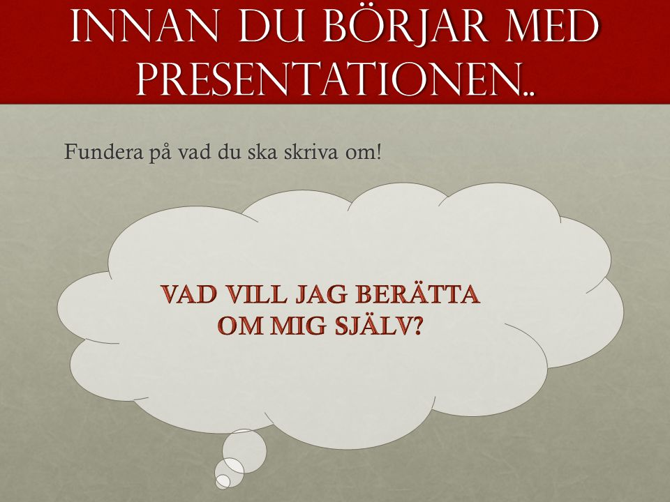 Innan du börjar med presentationen..