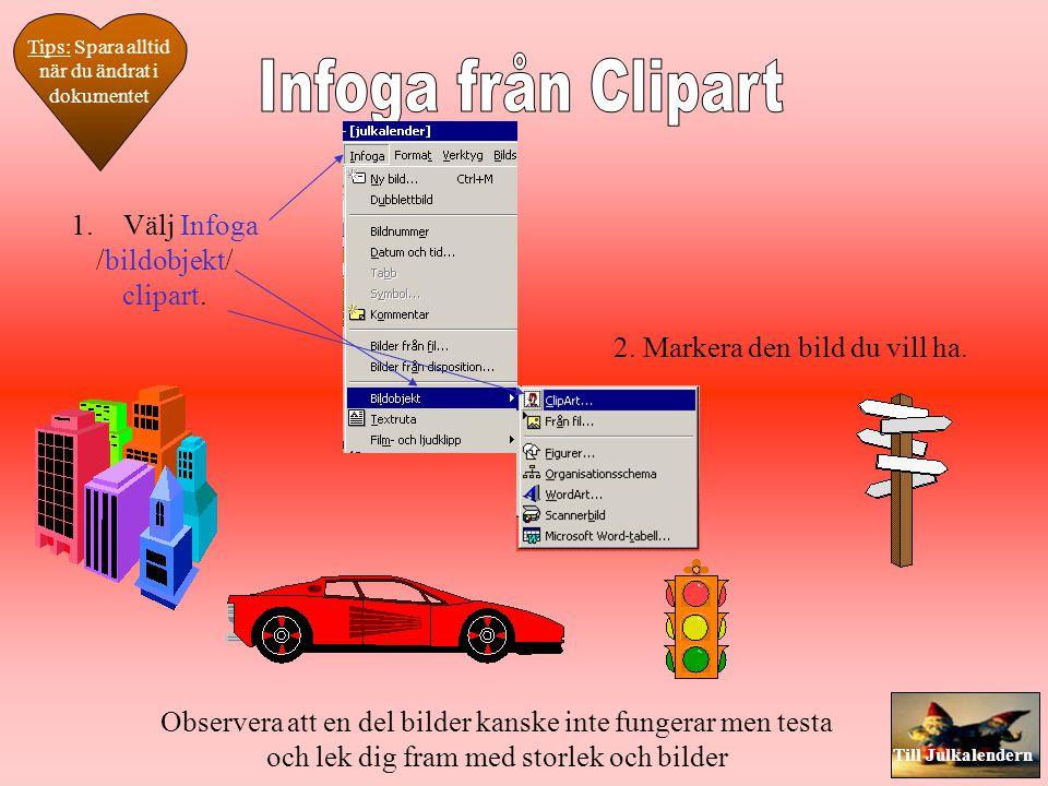 Infoga från Clipart Välj Infoga /bildobjekt/ clipart.