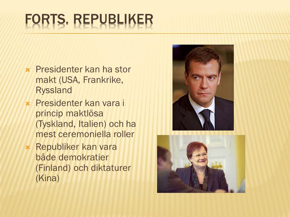 Forts. Republiker Presidenter kan ha stor makt (USA, Frankrike, Ryssland.