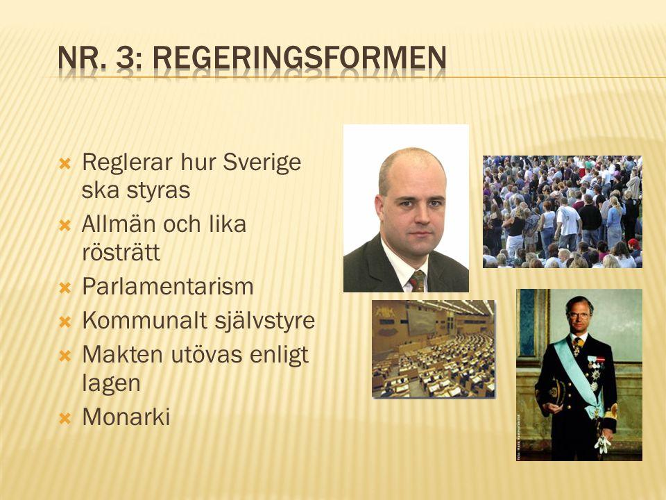 Nr. 3: Regeringsformen Reglerar hur Sverige ska styras