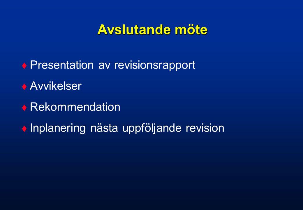 Avslutande möte Presentation av revisionsrapport Avvikelser