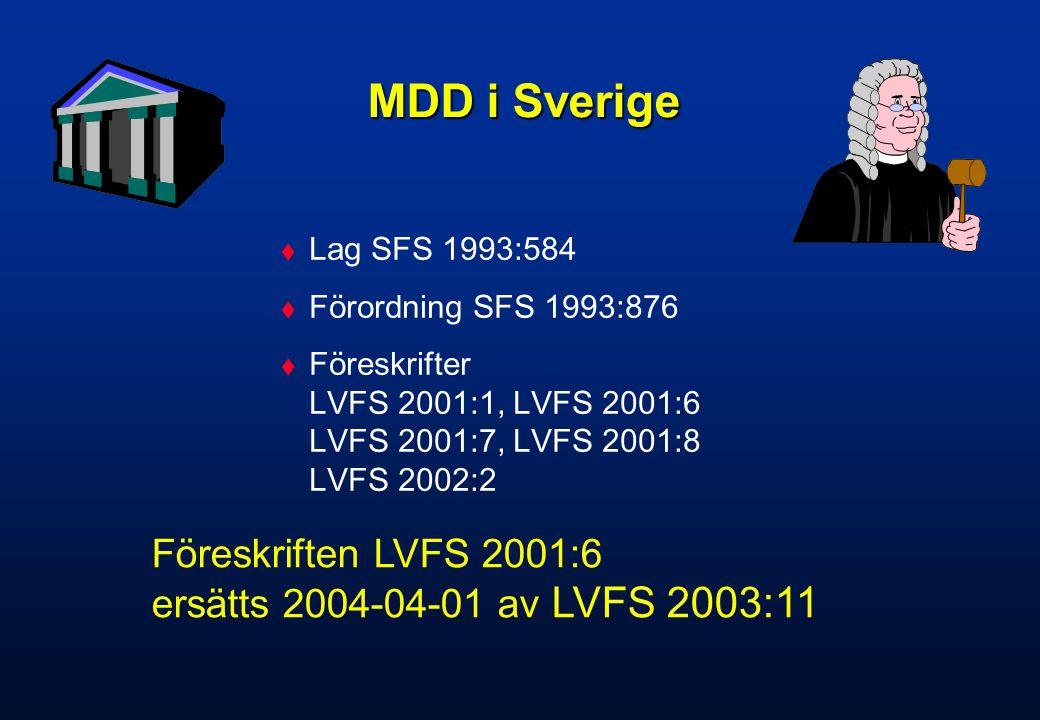MDD i Sverige Föreskriften LVFS 2001:6