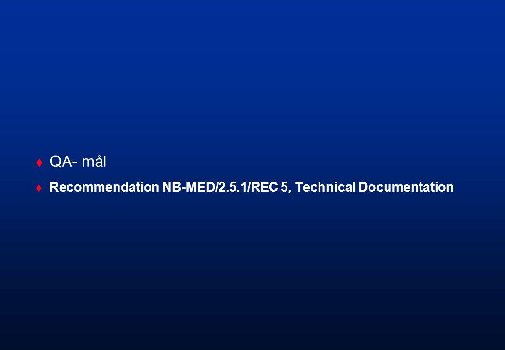 QA- mål Recommendation NB-MED/2.5.1/REC 5, Technical Documentation