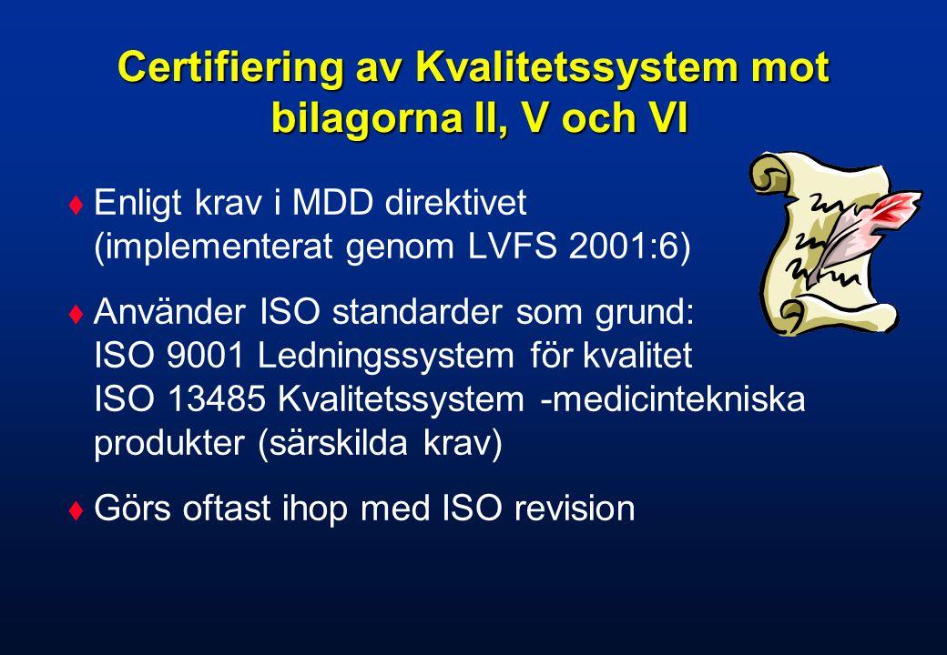 Certifiering av Kvalitetssystem mot bilagorna II, V och VI