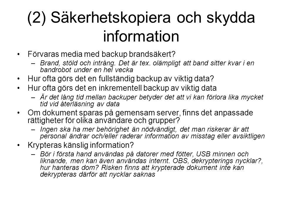 (2) Säkerhetskopiera och skydda information