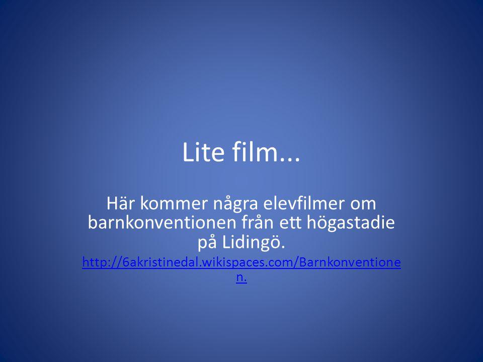 Lite film... Här kommer några elevfilmer om barnkonventionen från ett högastadie på Lidingö.