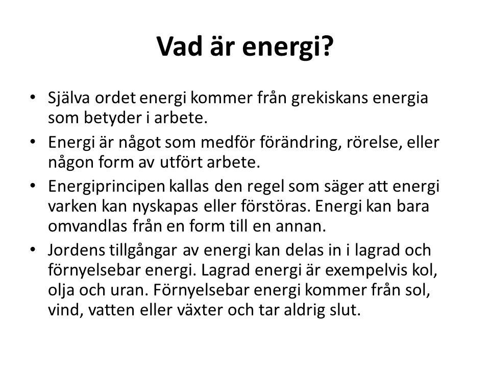 Vad är energi Själva ordet energi kommer från grekiskans energia som betyder i arbete.