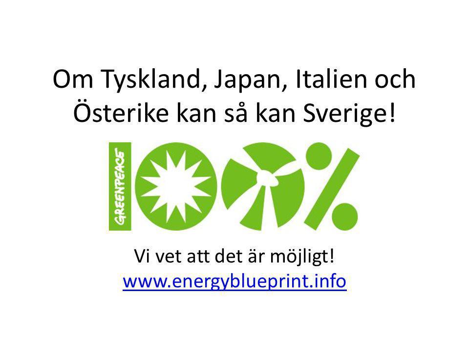 Om Tyskland, Japan, Italien och Österike kan så kan Sverige!