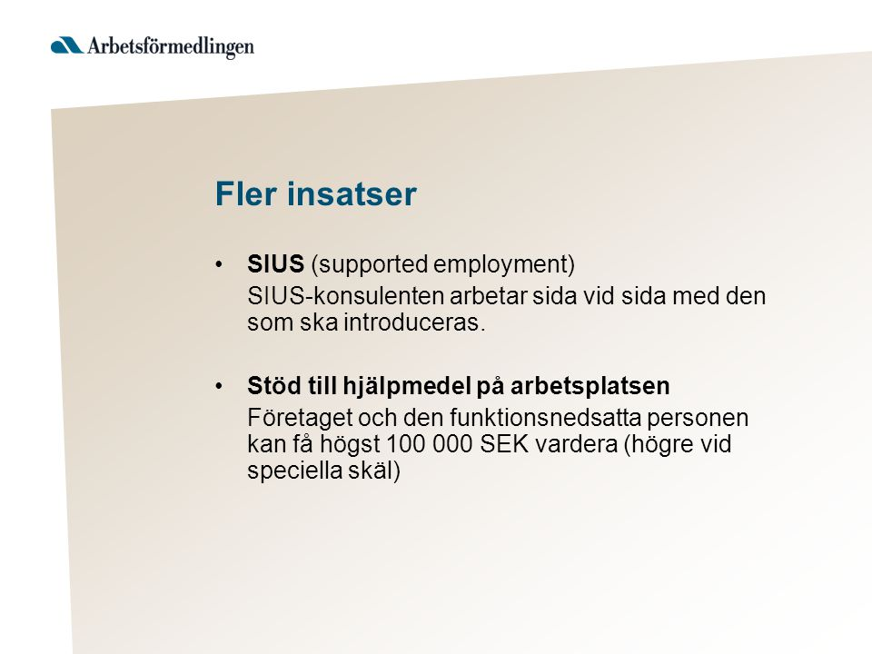 Fler insatser SIUS (supported employment)