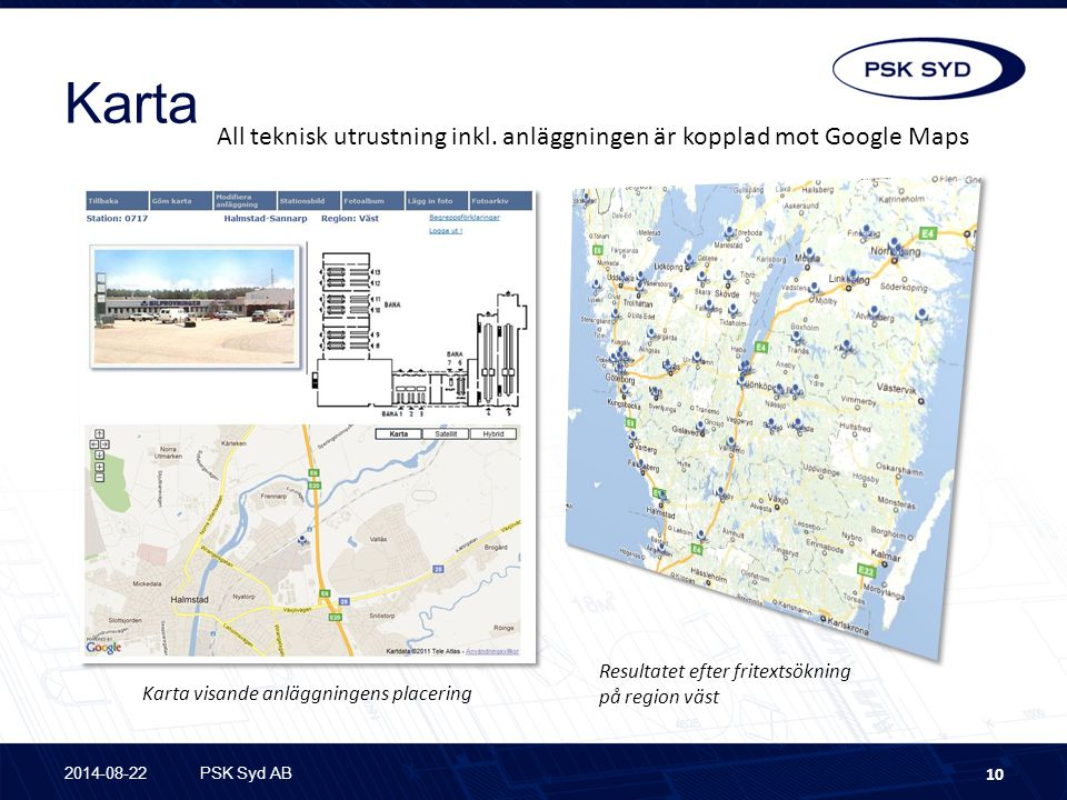 Karta All teknisk utrustning inkl. anläggningen är kopplad mot Google Maps. Resultatet efter fritextsökning.