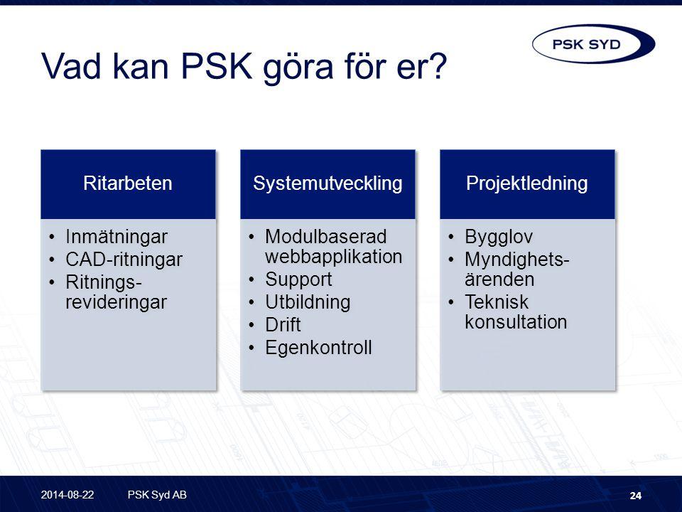 Vad kan PSK göra för er Ritarbeten Inmätningar CAD-ritningar