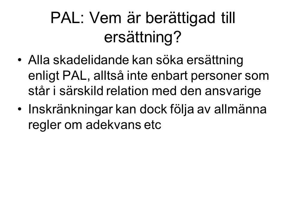 PAL: Vem är berättigad till ersättning
