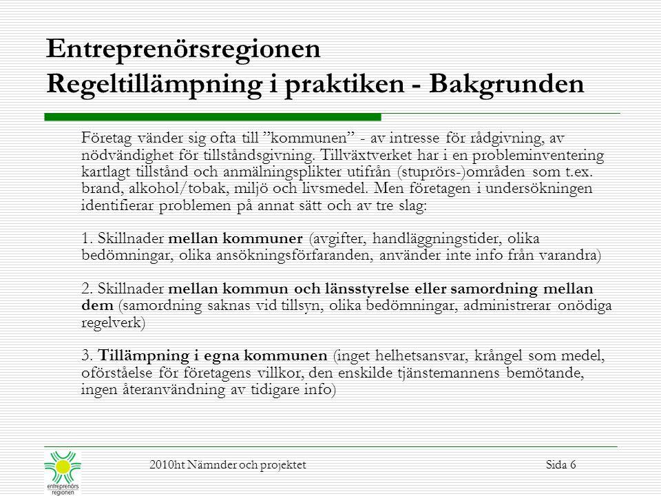 Entreprenörsregionen Regeltillämpning i praktiken - Bakgrunden