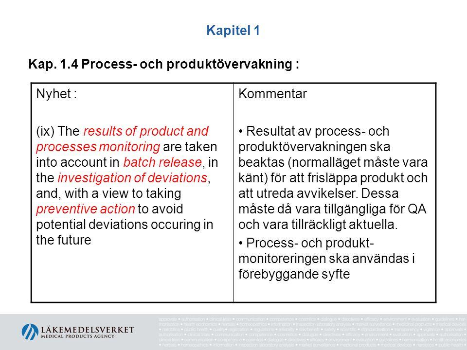 Kapitel 1 Kap. 1.4 Process- och produktövervakning : Nyhet :