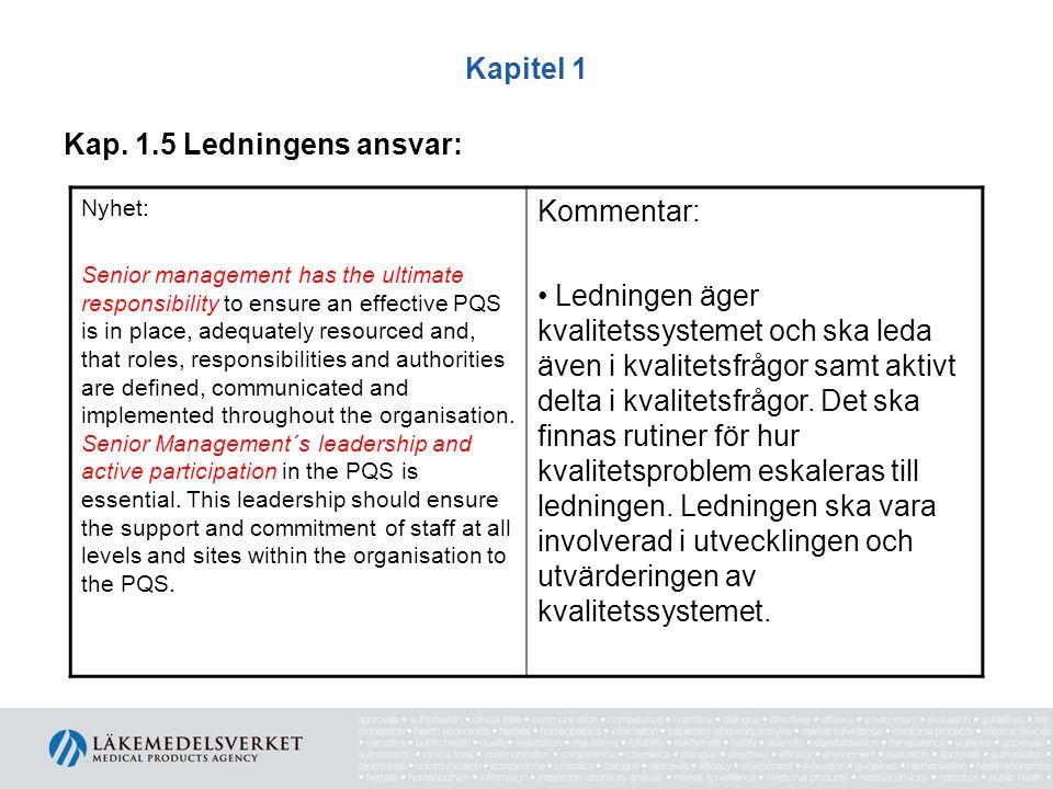 Kap. 1.5 Ledningens ansvar: Kommentar: