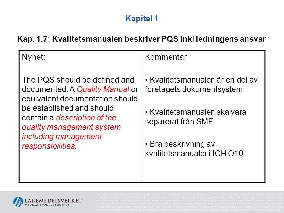 Kapitel 1 Kap. 1.7: Kvalitetsmanualen beskriver PQS inkl ledningens ansvar. Nyhet:
