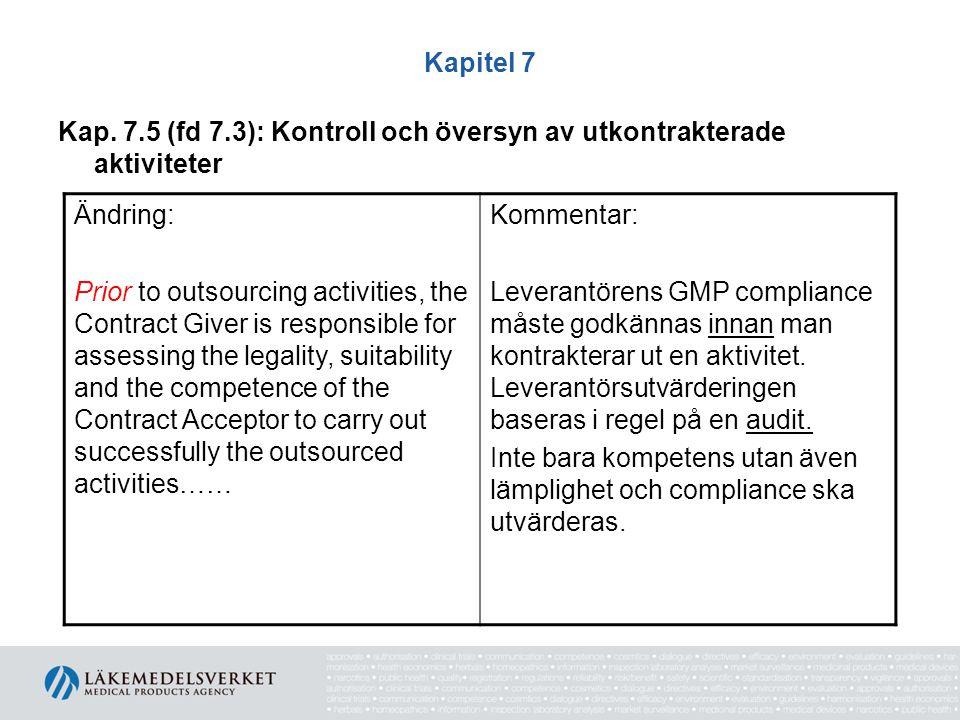 Kapitel 7 Kap. 7.5 (fd 7.3): Kontroll och översyn av utkontrakterade aktiviteter. Ändring: