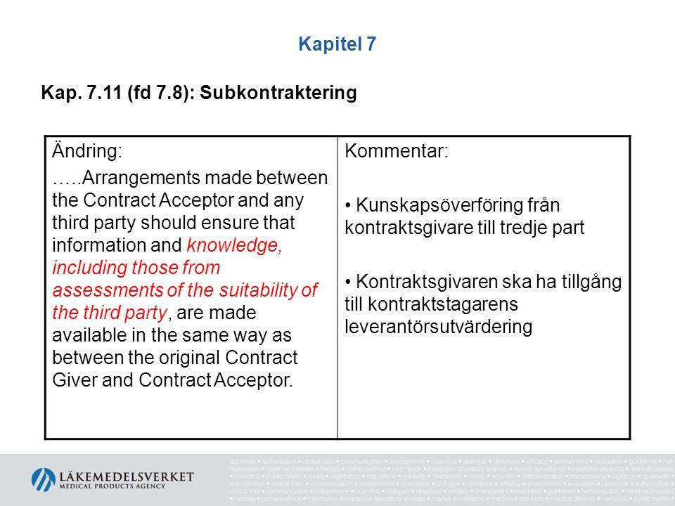 Kapitel 7 Kap. 7.11 (fd 7.8): Subkontraktering. Ändring: