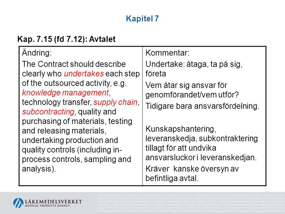 Kapitel 7 Kap. 7.15 (fd 7.12): Avtalet. Ändring: