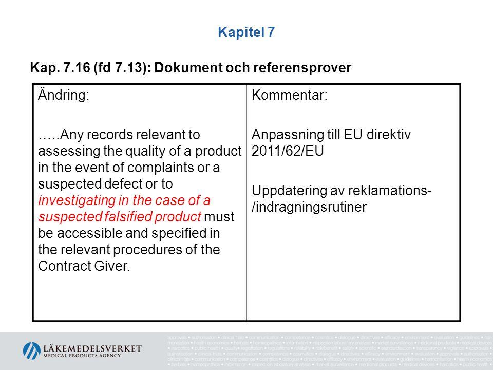 Kapitel 7 Kap. 7.16 (fd 7.13): Dokument och referensprover. Ändring: