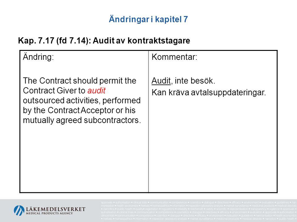 Ändringar i kapitel 7 Kap. 7.17 (fd 7.14): Audit av kontraktstagare. Ändring: