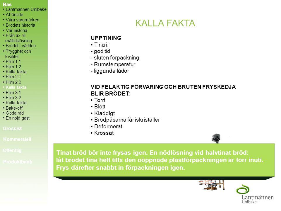 Bas Lantmännen Unibake. Affärsidé. Våra varumärken. KALLA FAKTA. Brödets historia. Vår historia.