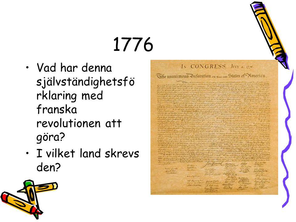 1776 Vad har denna självständighetsförklaring med franska revolutionen att göra.