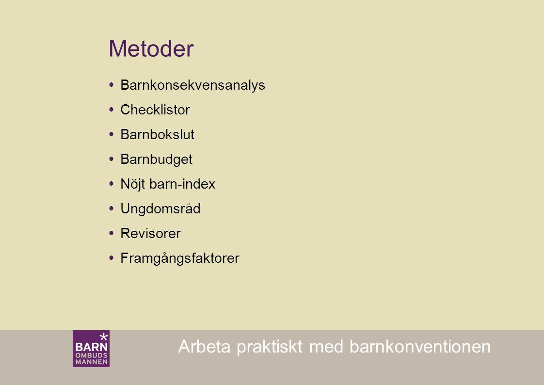 Metoder Arbeta praktiskt med barnkonventionen Barnkonsekvensanalys