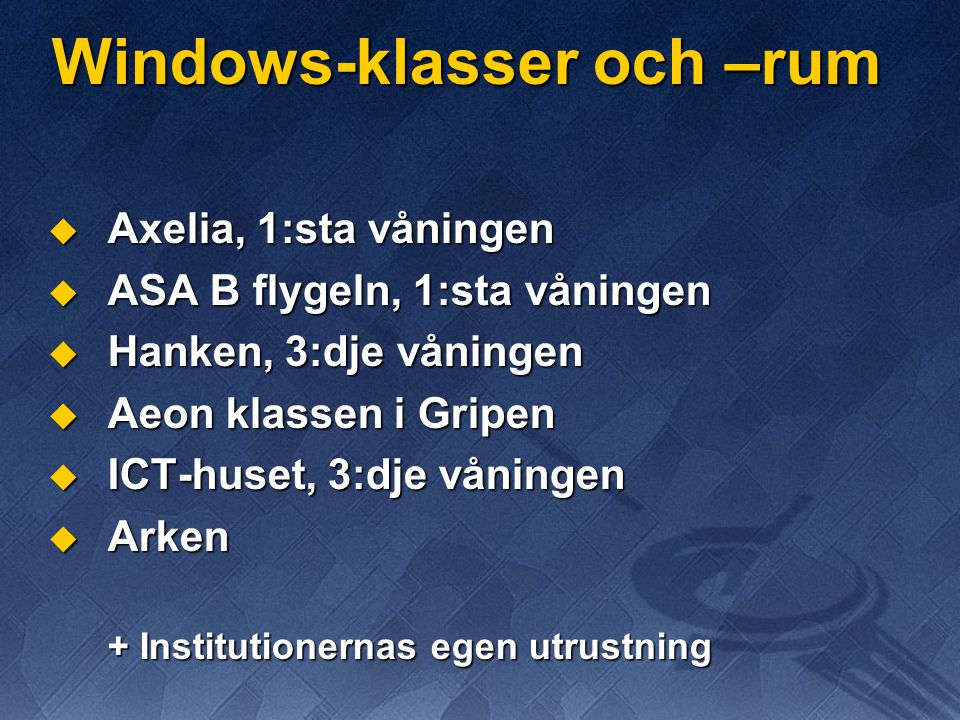 Windows-klasser och –rum