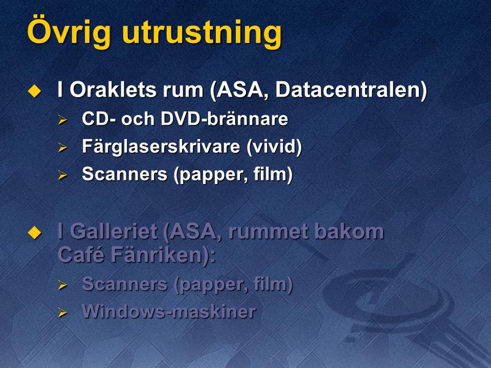 Övrig utrustning I Oraklets rum (ASA, Datacentralen)