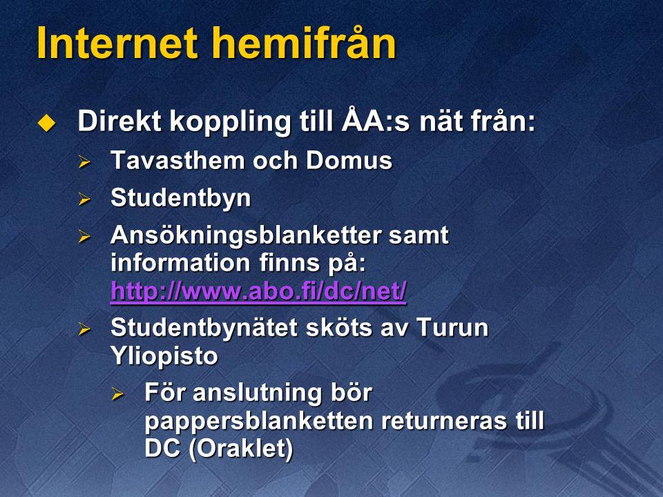 Internet hemifrån Direkt koppling till ÅA:s nät från: