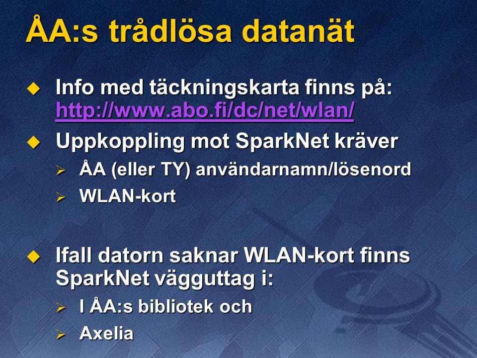 ÅA:s trådlösa datanät Info med täckningskarta finns på: http://www.abo.fi/dc/net/wlan/ Uppkoppling mot SparkNet kräver.