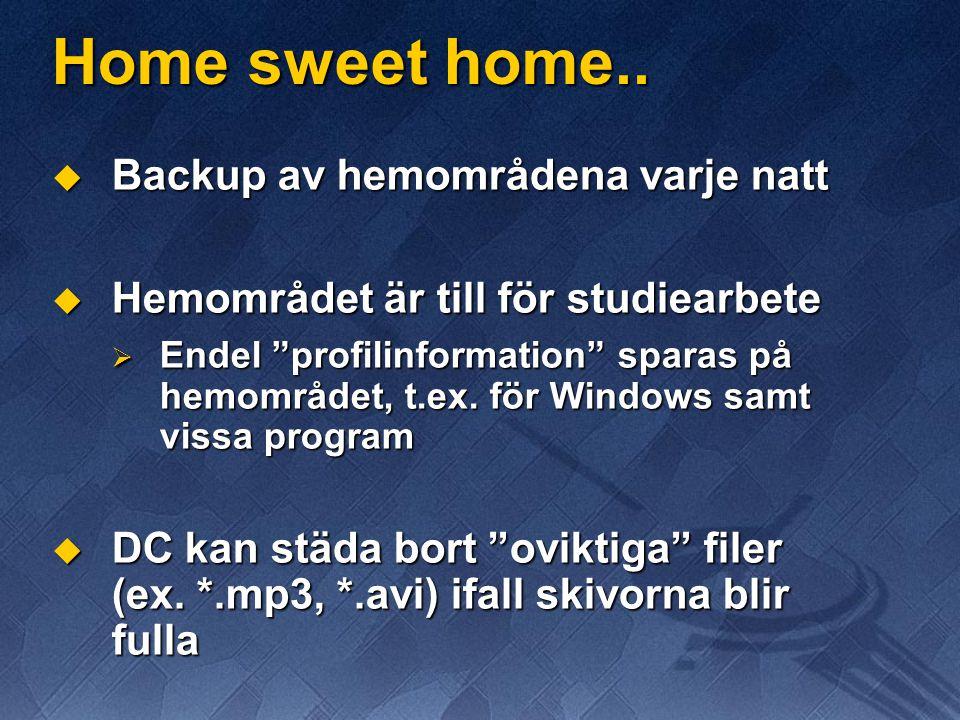 Home sweet home.. Backup av hemområdena varje natt
