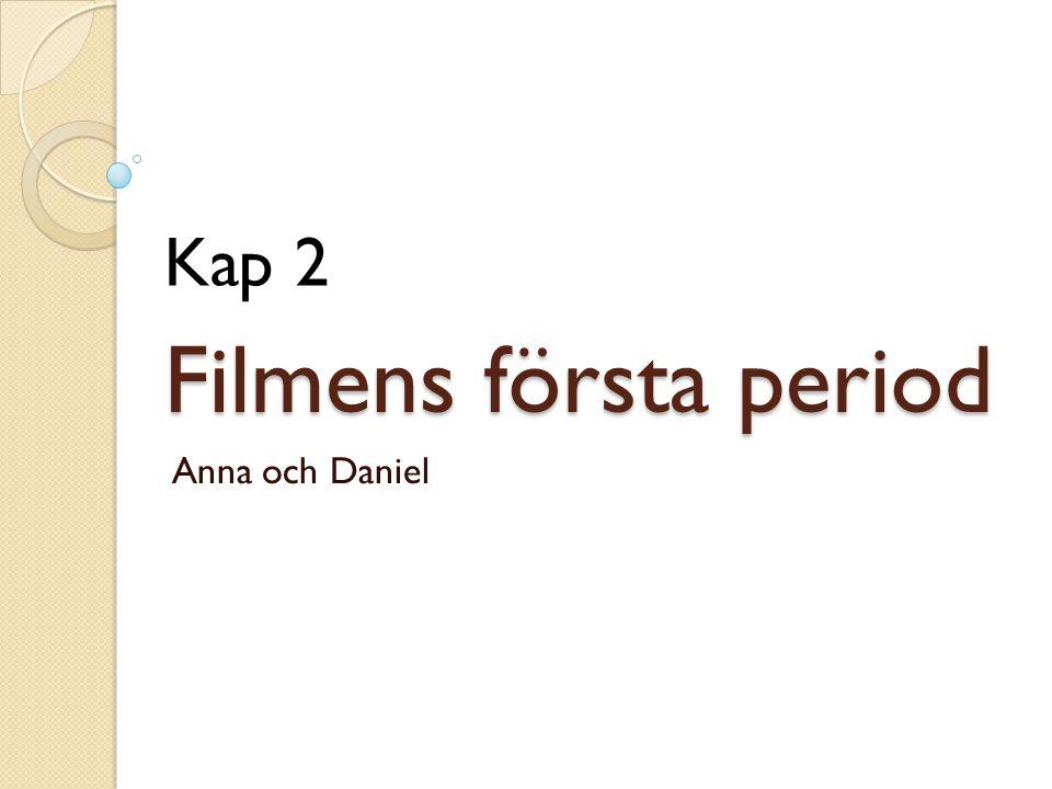 Kap 2 Filmens första period Anna och Daniel
