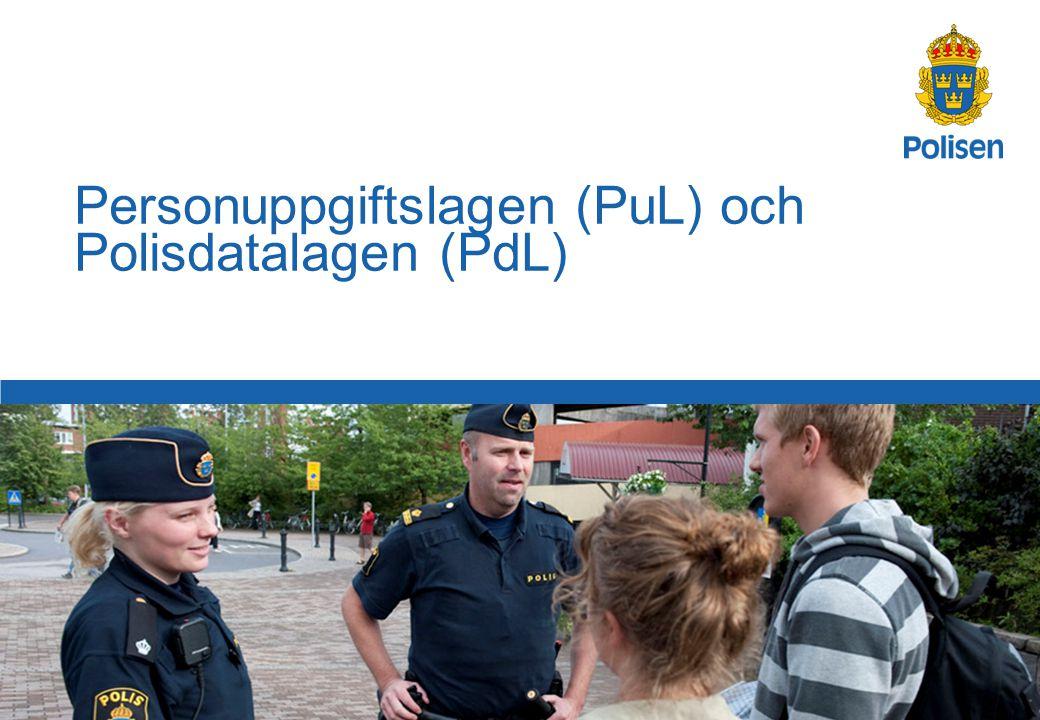 Personuppgiftslagen (PuL) och Polisdatalagen (PdL)