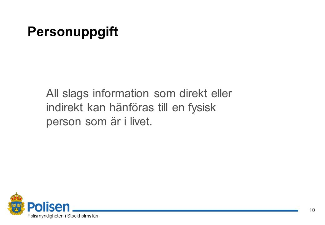 Personuppgift All slags information som direkt eller