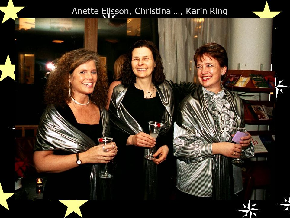 Anette Elisson, Christina …, Karin Ring
