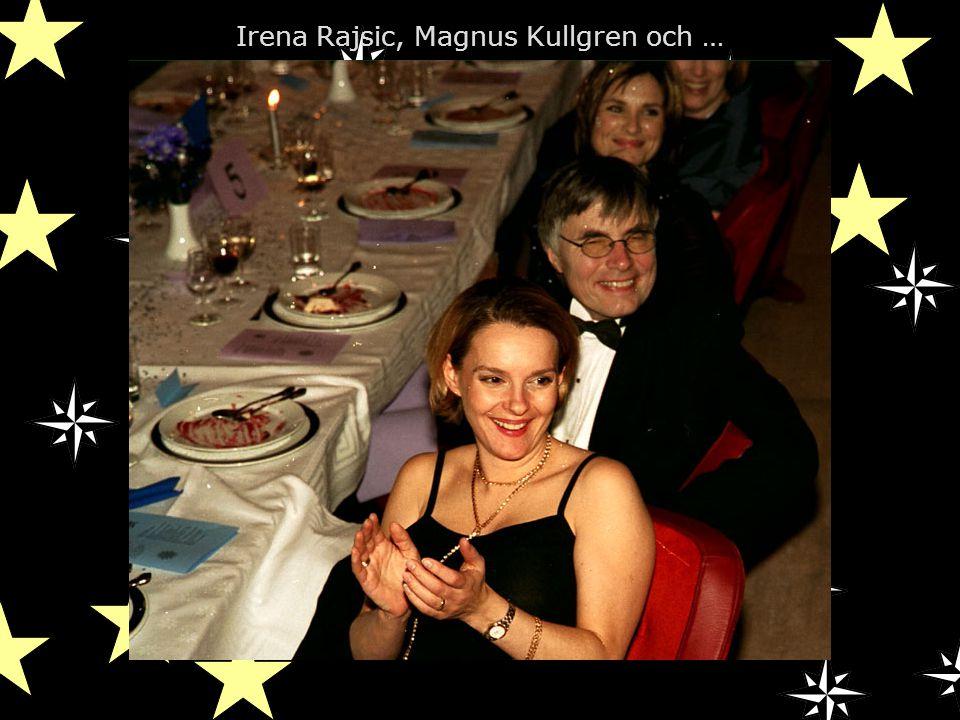 Irena Rajsic, Magnus Kullgren och …