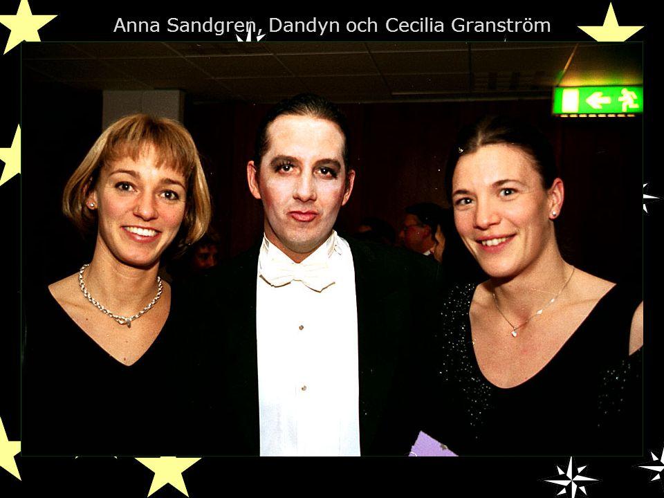 Anna Sandgren, Dandyn och Cecilia Granström
