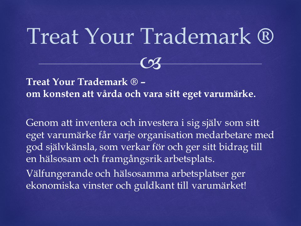 Treat Your Trademark ®