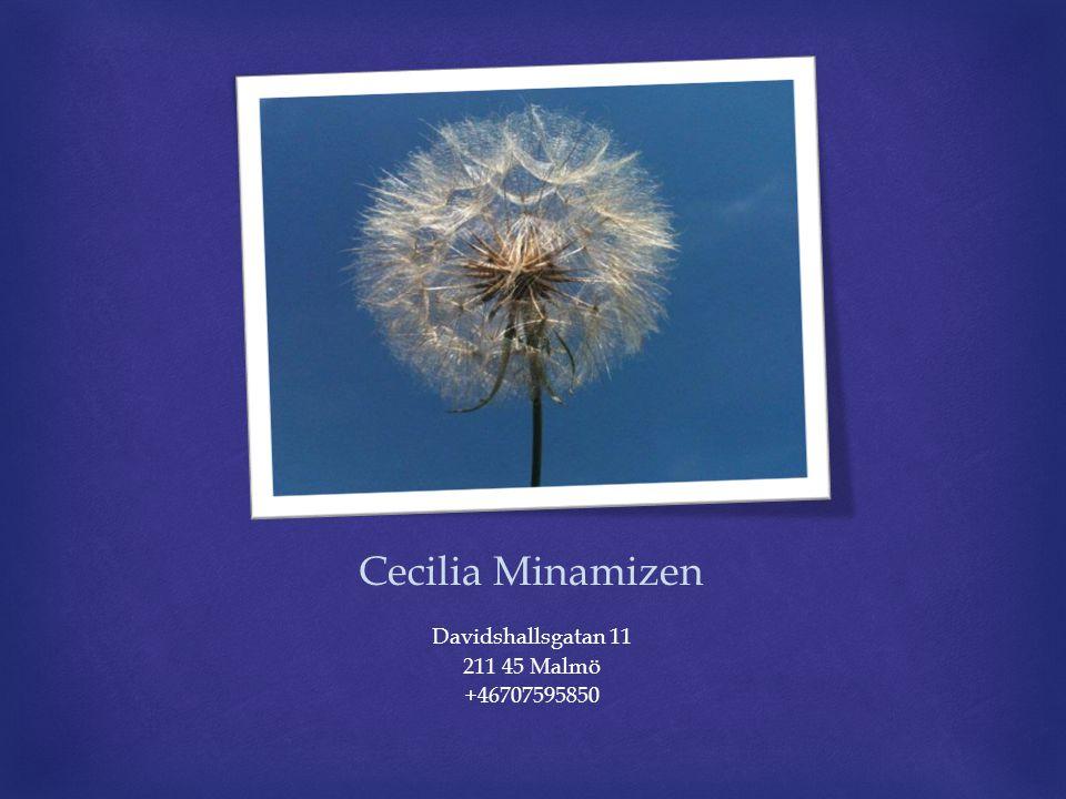 Cecilia Minamizen Davidshallsgatan 11 211 45 Malmö +46707595850