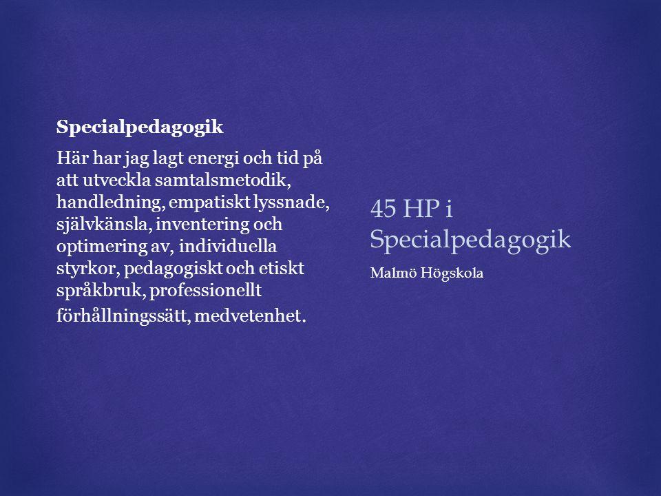 45 HP i Specialpedagogik Specialpedagogik