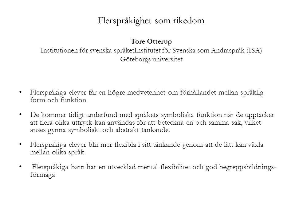 Flerspråkighet som rikedom Tore Otterup Institutionen för svenska språketInstitutet för Svenska som Andraspråk (ISA) Göteborgs universitet