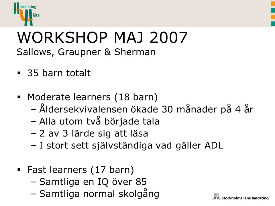 WORKSHOP MAJ 2007 Sallows, Graupner & Sherman