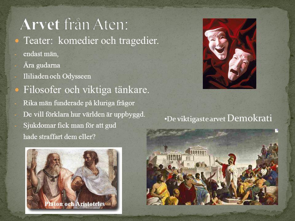 Arvet från Aten: Teater: komedier och tragedier.