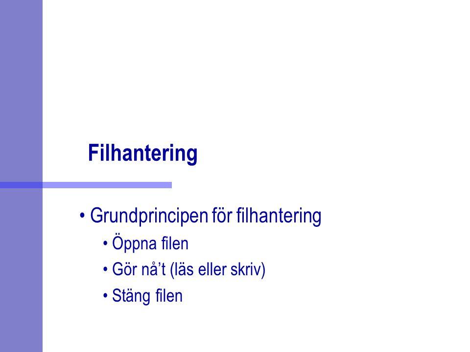 Filhantering Grundprincipen för filhantering Öppna filen