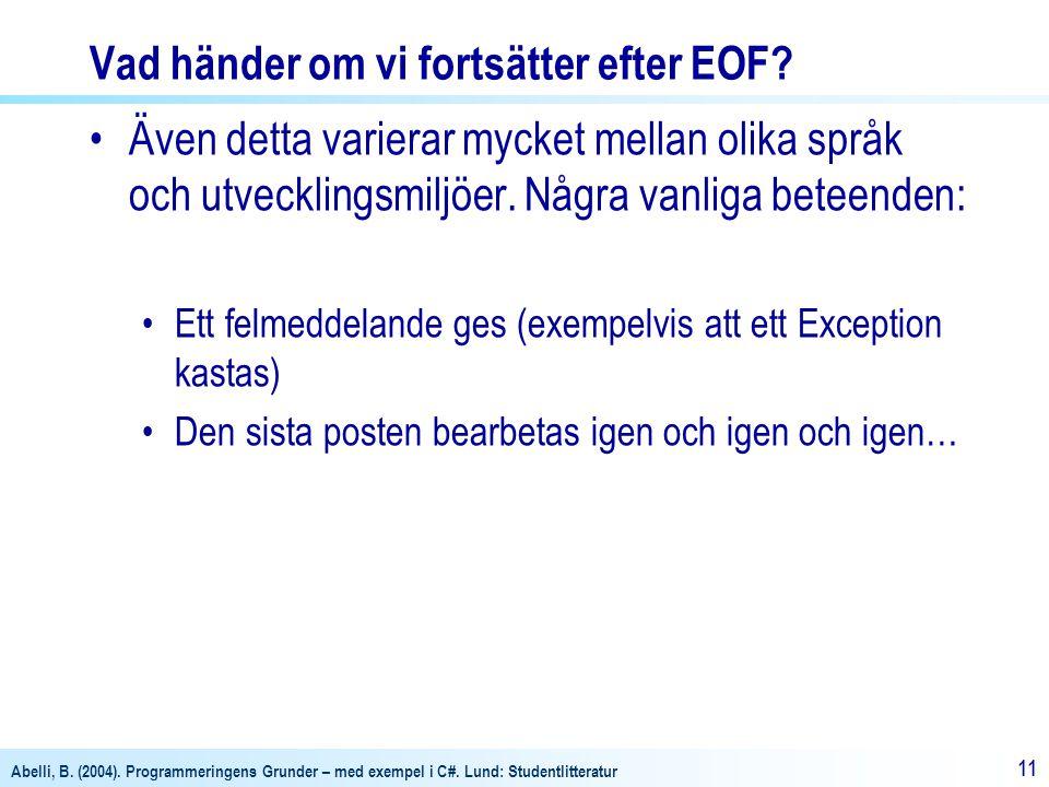 Vad händer om vi fortsätter efter EOF