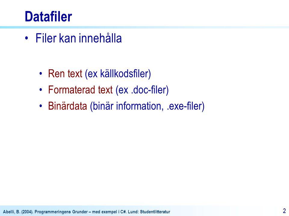 Datafiler Filer kan innehålla Ren text (ex källkodsfiler)