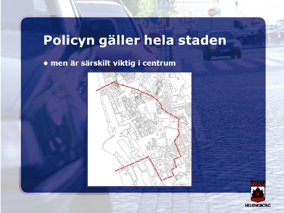 Policyn gäller hela staden