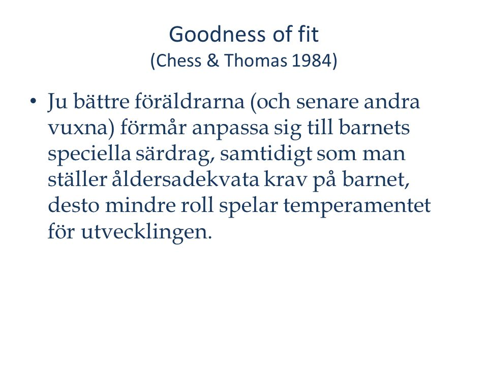Goodness of fit (Chess & Thomas 1984)